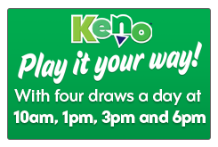 Play it your way with Keno.